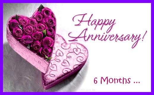 Happy anniversary 6 months